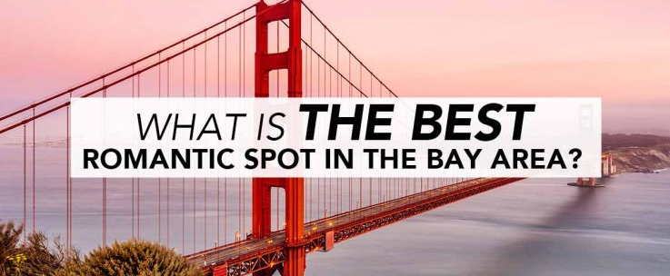 What is the Best Romantic Spot in the Bay Area?